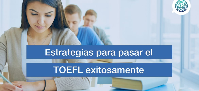 Edupass-Blog-Estrategias-para-pasar-el-TOEFL-exitosamente