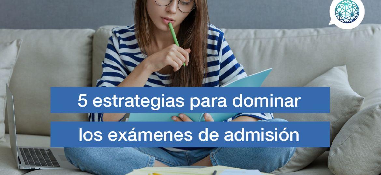 Edupass-Blog-5-estrategias-para-dominar-los-examenes-de-admision