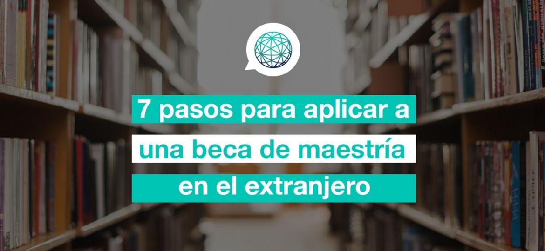 Edupass_Blogpost_7-pasos-para-aplicar-beca-maestria-extranjero