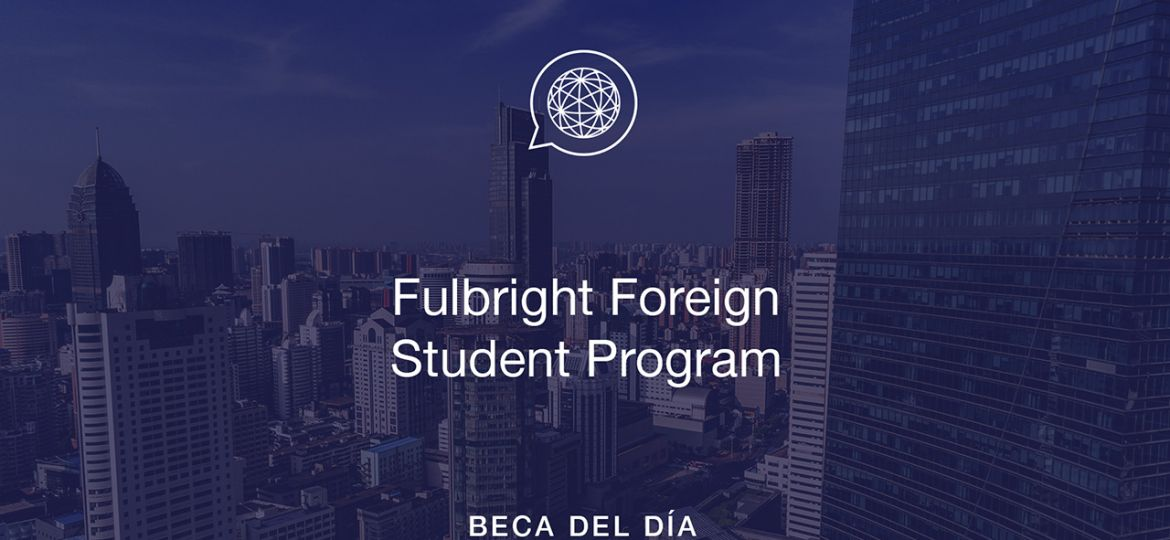 edupass-blog-edublog-beca-del-dia-fulbright foreign-student-program-usa