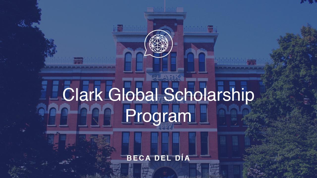 Beca del Día – Clark Global Scholars Program Scholarship