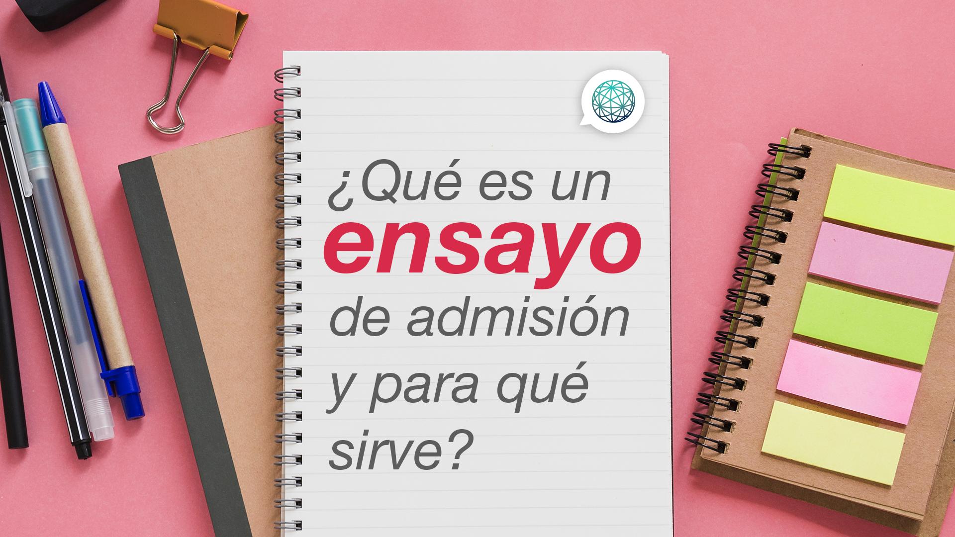 ¿Qué es un ensayo de admisión y para qué sirve?