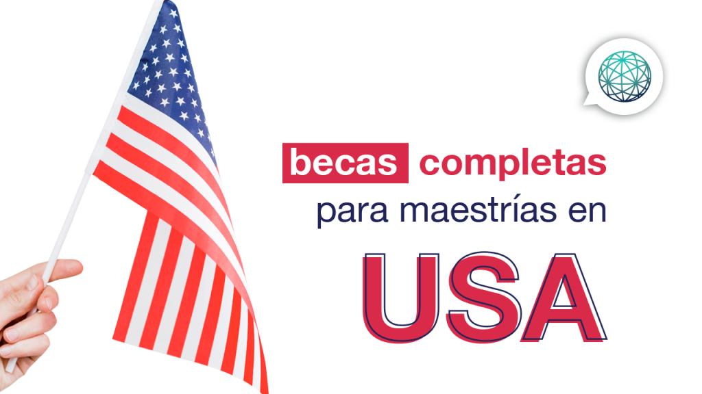 becas completas en Estados Unidos para maestria