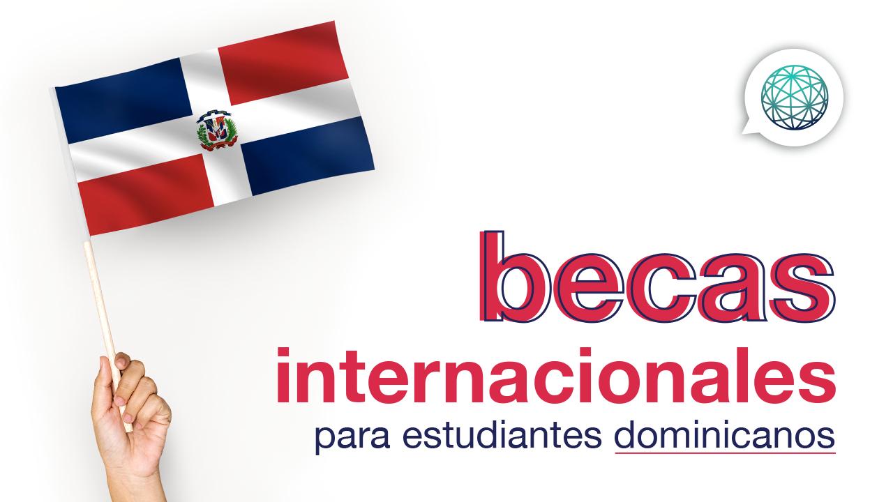 la mejor convocatoria de becas internacionales para dominicanos
