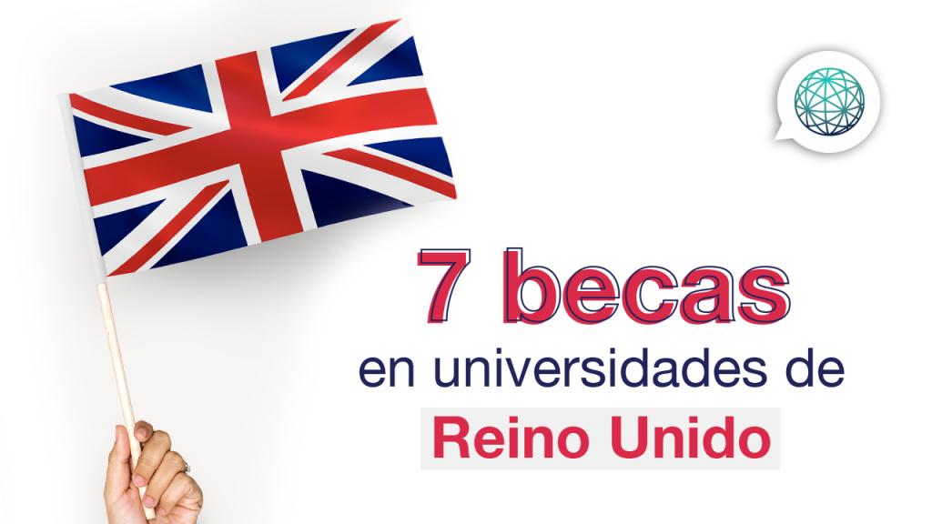 7 becas en Reino Unido para estudiar