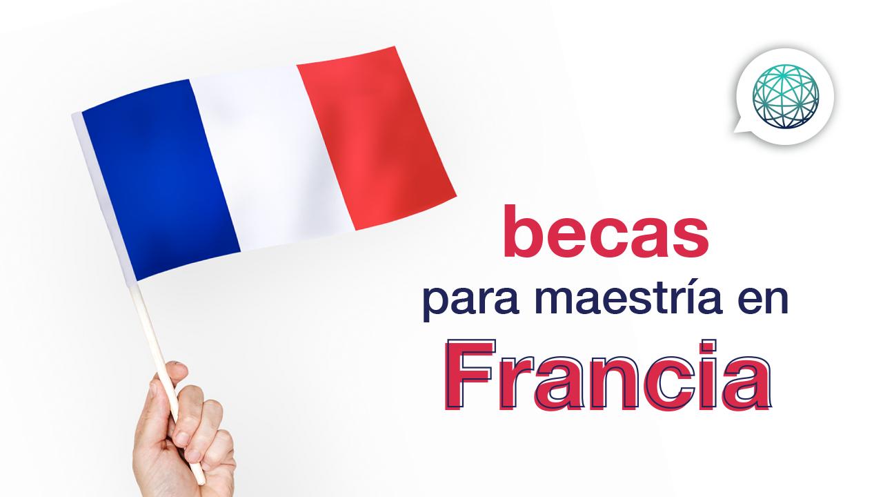 Becas en Francia para maestría