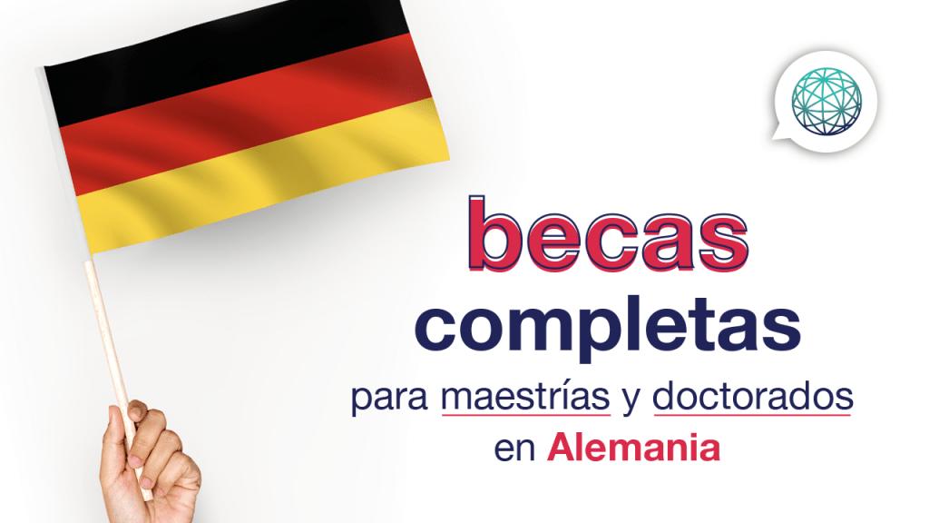 Becas completas en Alemania para maestria y doctorado