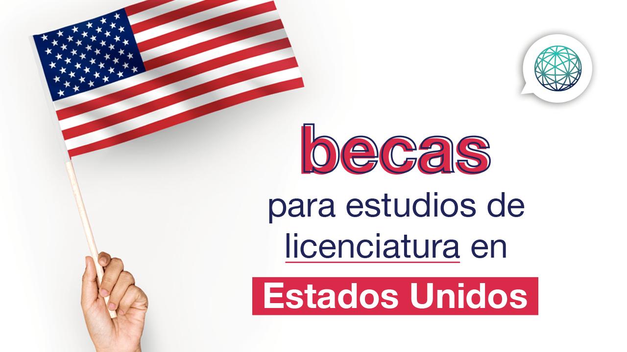 becas en Estados Unidos para estudios de licenciatura