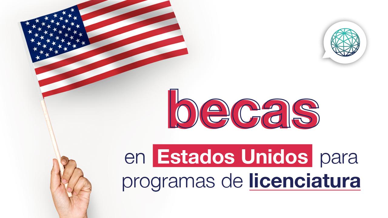 becas en Estados Unidos para licenciatura