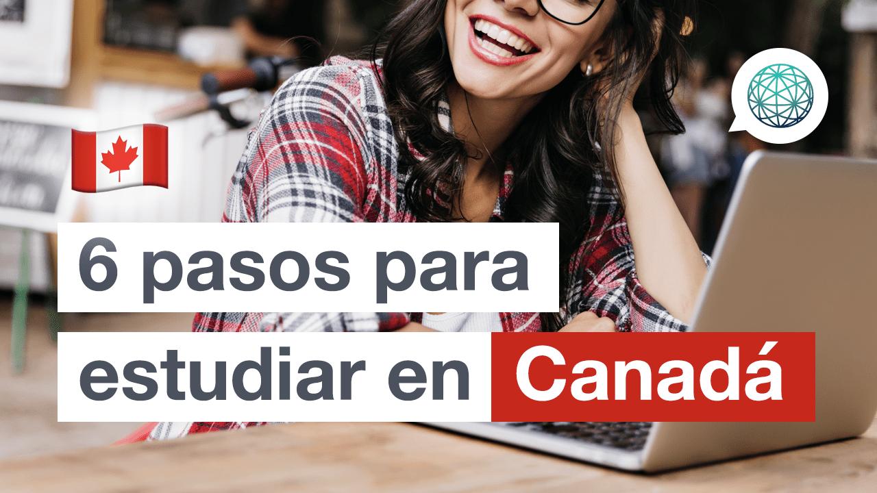 Lo que necesitas saber para estudiar en Canada