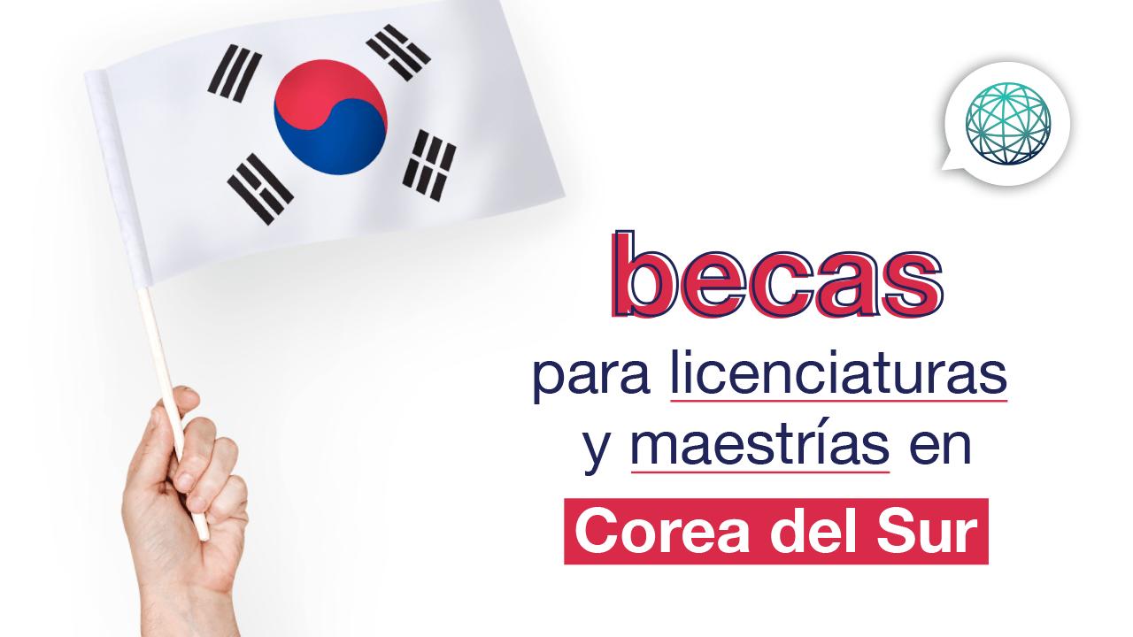 becas en Corea para licenciatura y maestria